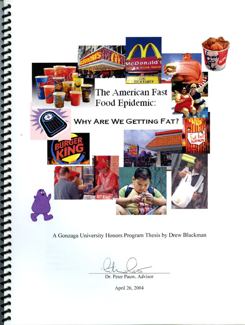 """The American Fast Food Epidemic: Why are We Getting Fat?"" by Drew Blackman, BS Honors Biology, class of 2004."