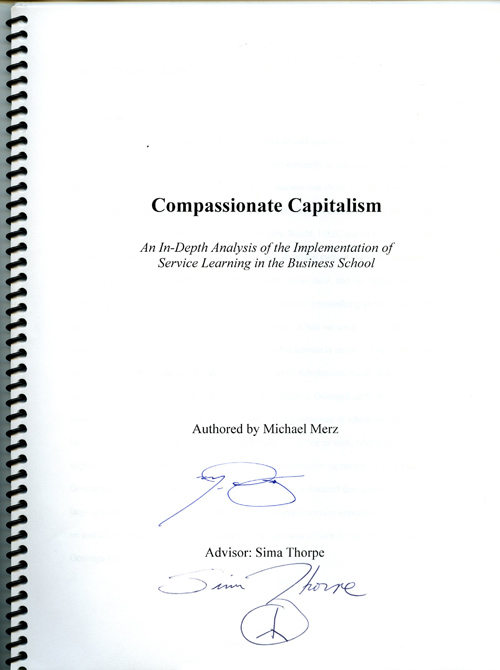 """Compassionate Capitalism: An In-Depth Analysis of the Implementation of Service Learning in the Business School"" by Michael Merz, BBA Honors International Business, class of 2009."
