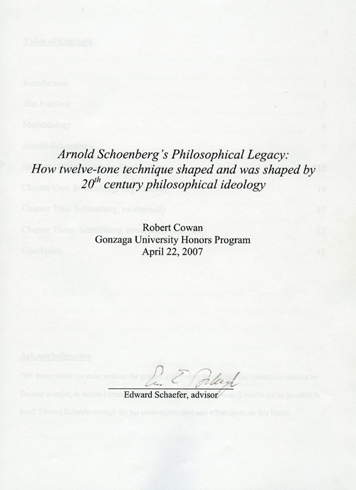 """Arnold Schoenberg's Philosophical Legacy: How Twelve-Tone Technique Shaped and was Shaped by 20th Century Philosophical Ideology,"" Robby Cowan, BA Honors Philosophy and Music, class of 2007."