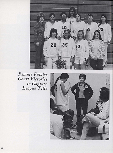 "part 1/2: ""Femme Fatales Court Victories to Capture League Title,"" Spires Yearbook, 1973."
