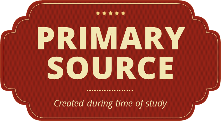 Primary Sources are created during the time of study