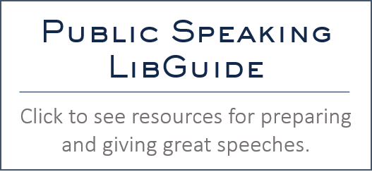 Click to view the public speaking Libguide with resources for preparing and giving great speeches.