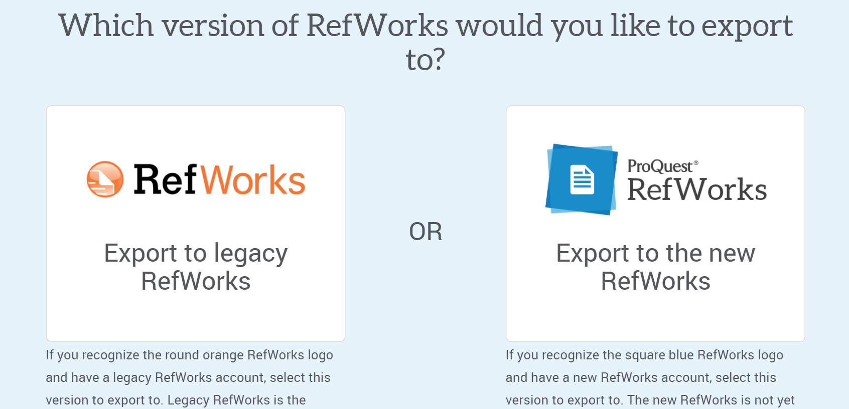 Choice of Legacy Refworks or new RefWorks