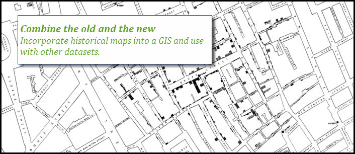 Combine the old and the new: Incorporate historical maps into a GIS and use with other datasets.