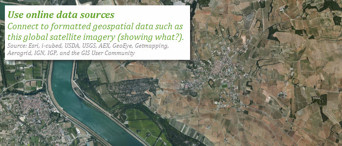 Use online data sources: Connect to formatted geospatial data such as th is global satellite imagery (showing what?).