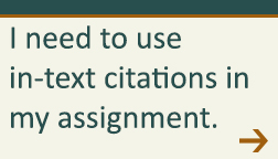 I need to use in-text citations in my assignment.