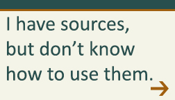 I have sources but don't know how to use them.