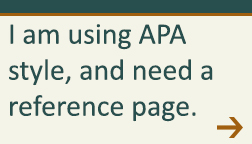 I am using APA style, and need a reference page.