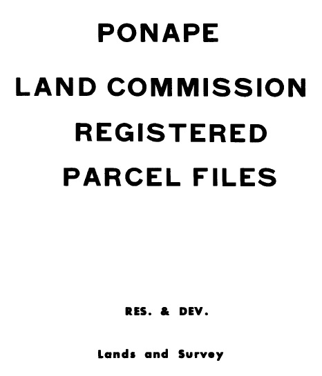 Cover of 'Ponape Land Commission registered parcel files'
