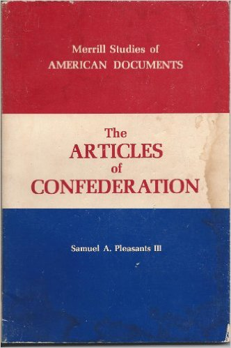 a study on the articles of confederation The articles of confederation, or formerly known as the articles of confederation and perpetual union, was an agreement made between the thirteen sovereign states that established the newly formed united states of america.