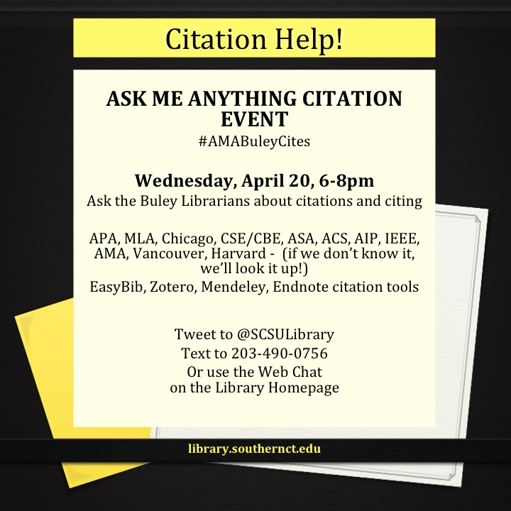Ask Me Anything Citation Event, Wednesday 4/20, 6-8pm. Tweet, Text, or WebChat.