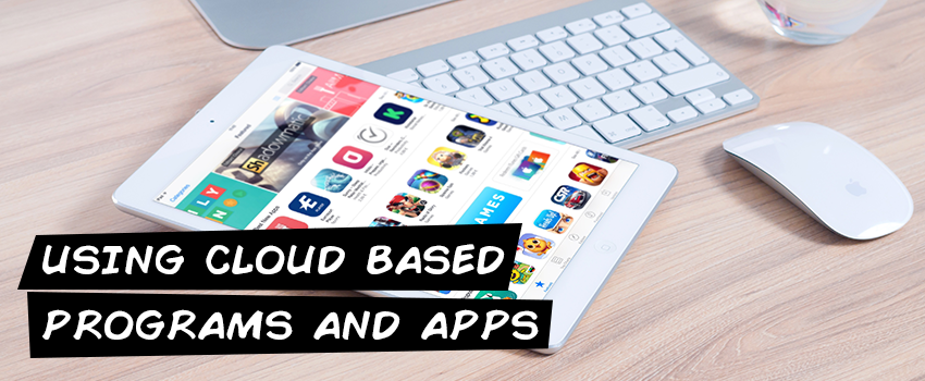 Using cloud based programs and apps