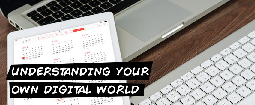 Understanding your own digital world