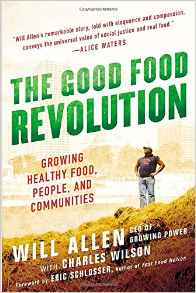 Front Cover of The Good Food Revolution by Will Allen showing him standing overlooking a field