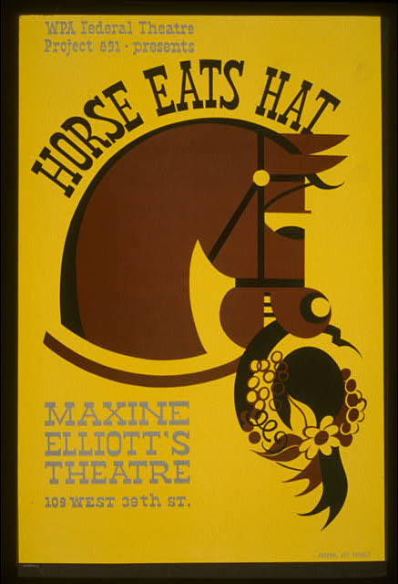 """WPA Federal Theatre Project 891 - presents 'Horse eats hat' Maxine Elliott's Theatre."""