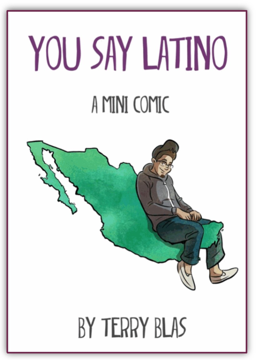 You say Latino: a mini comic by Terry Blas (Clicking on image links to comic)