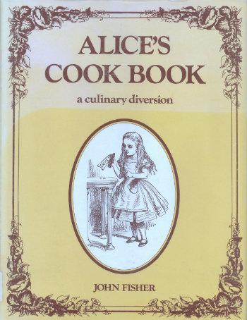 Alice's cook book: a culinary diversion