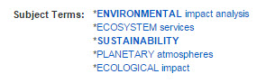 Subject headings in EBSCO databases: environmental impact analysis, ecosystem services, sustainability, planetary atmospheres, ecological impact