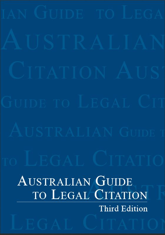 Australian Guide to Legal Citation (AGLC) 3rd ed - by the Melbourne University Law Review Association