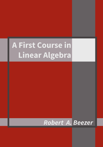 A First Course in Linear Algebra book cover
