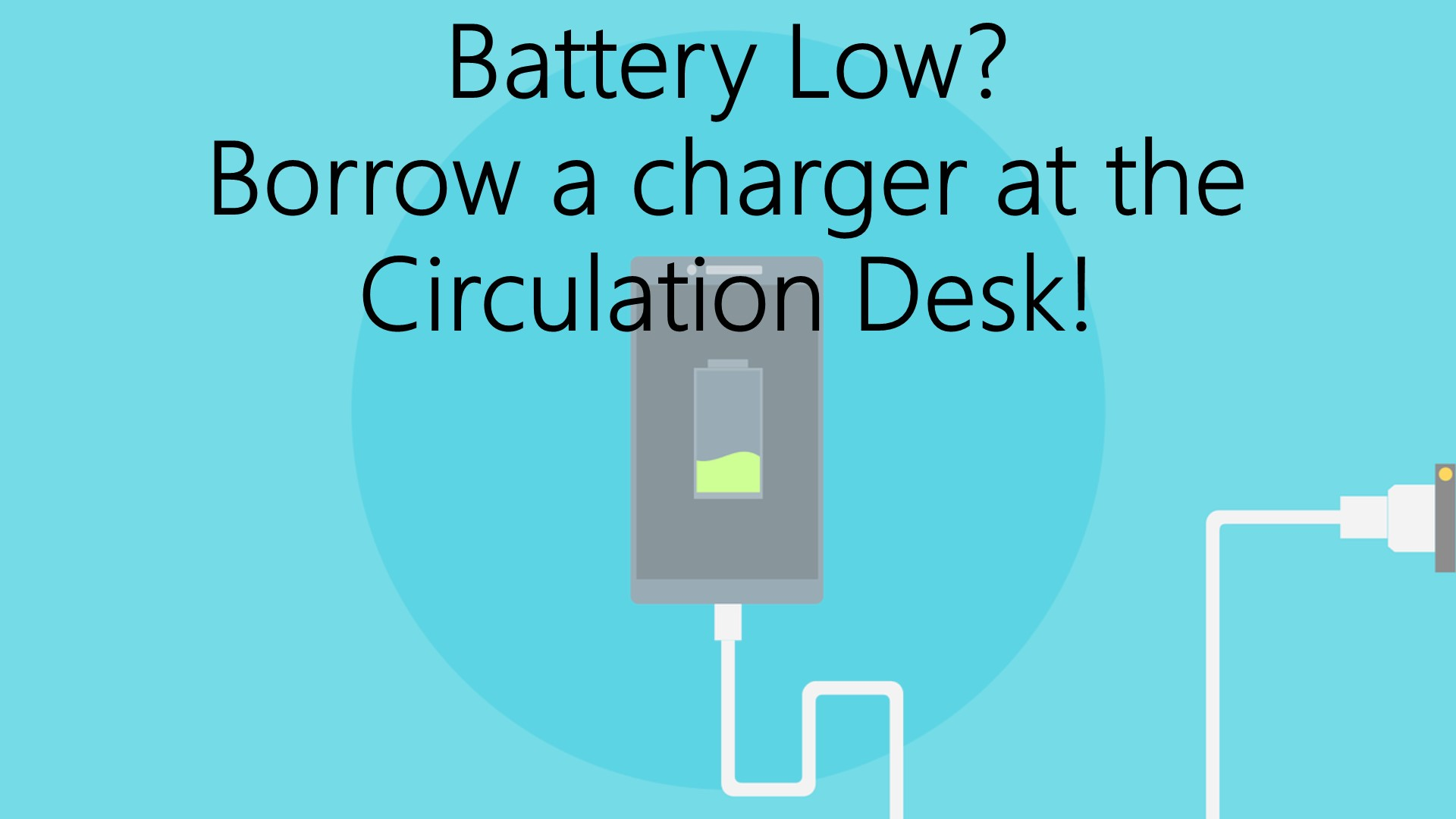 Promo for chargers at circulation desk