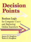 Decision Points : Boolean Logic for Computer Users and Beginning Online Searchers Book Cover