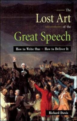 The Lost Art of the Great Speech Book Cover