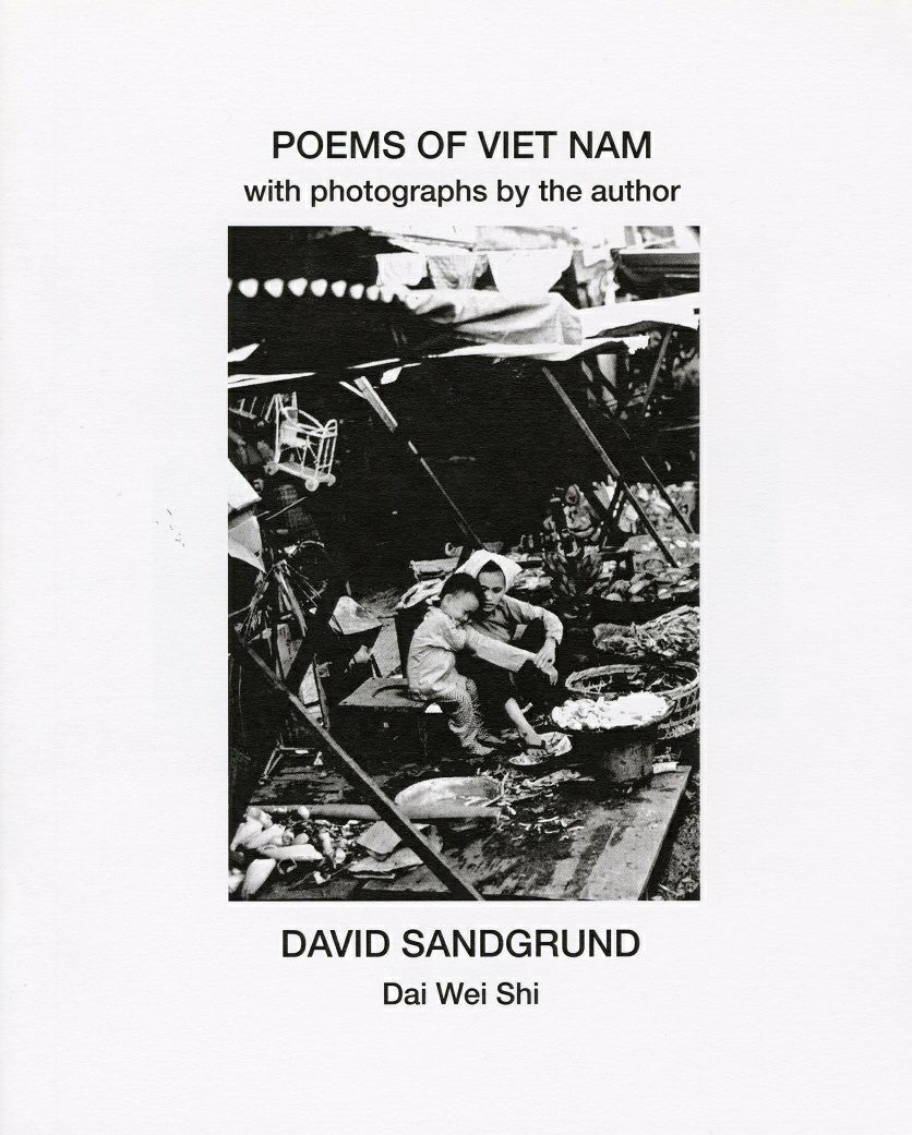 Poems of Viet Nam, with Photographs by the author, David Sandpgrund Dai Wei Shi