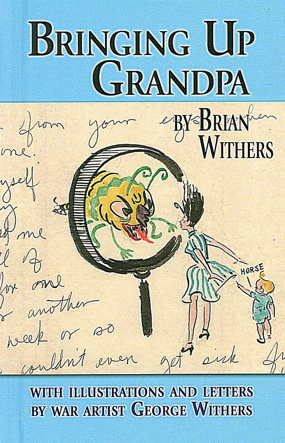 Withers Brian. Bringing Up Grandpa. np. nd. Limited Edition (First Ed.) c. 2014