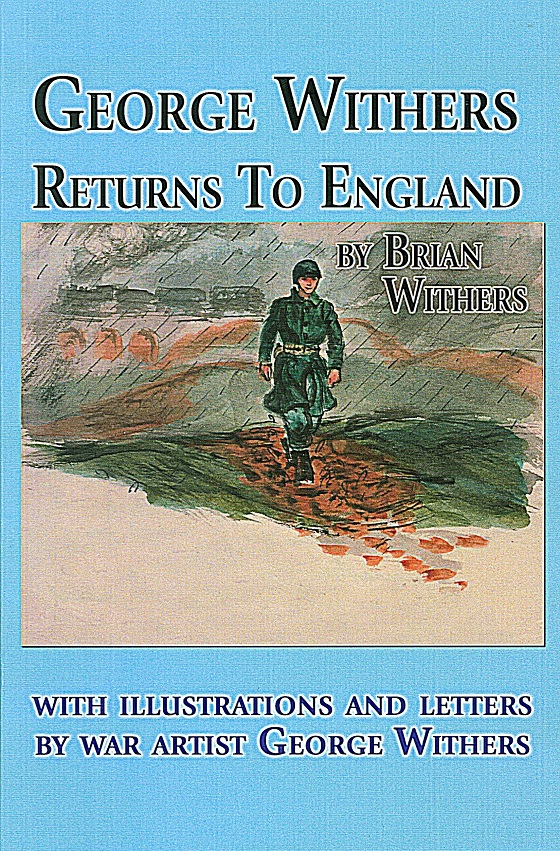 Withers Brian. George Withers Returns to England. np. (self-published) c. 2015. First Edition