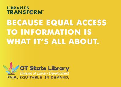 """Because equal Access to Information is What It's All About"" Libraries Transform"