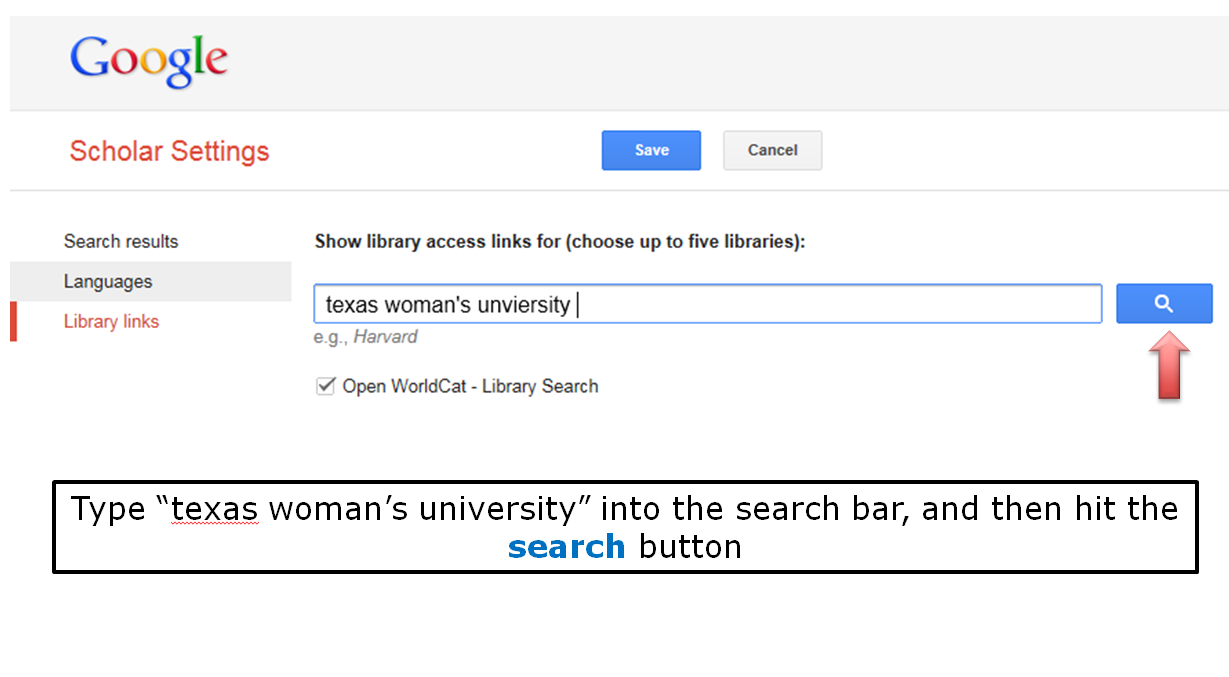 "Type ""texas woman's university into the search bar, and then hit the search button."