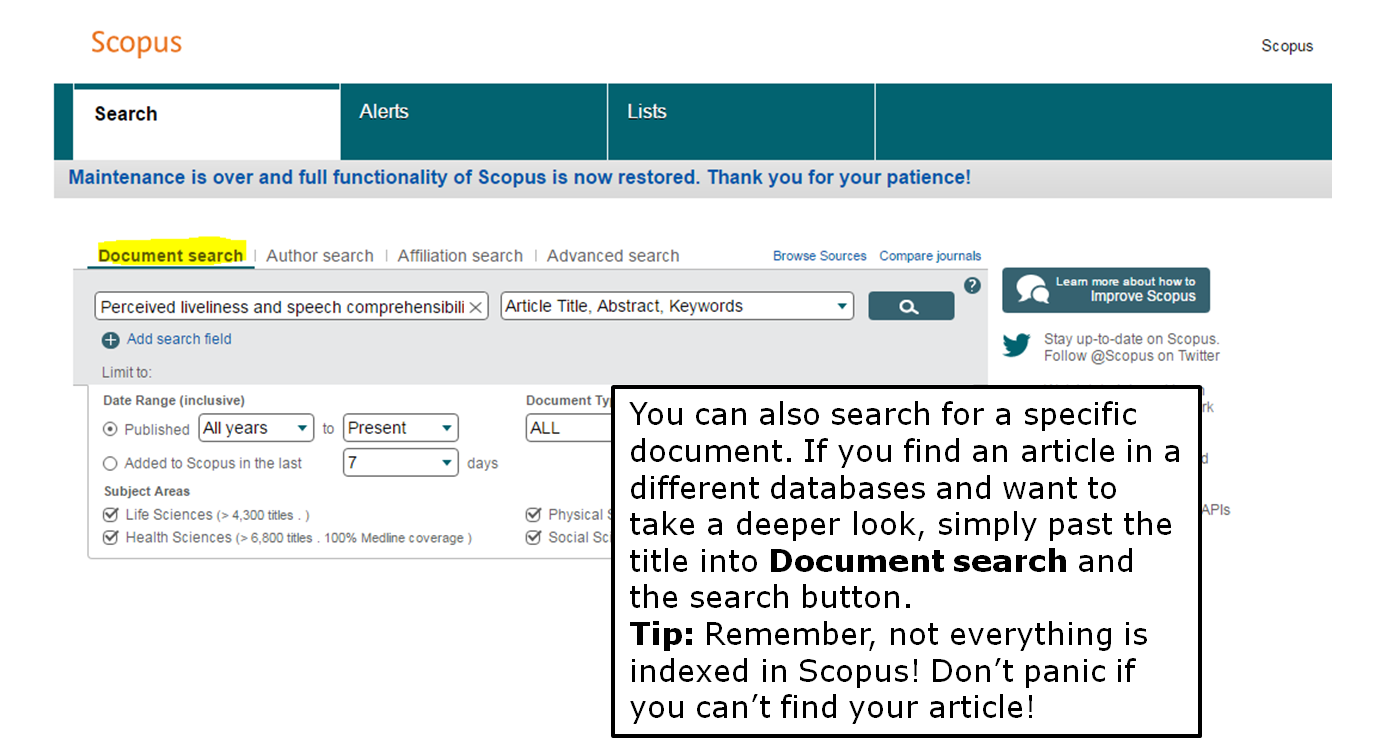 You can also search for a specific document. If you find an article in a different databases and want to take a deeper look, simply past the title into Document search and the search button. Tip: Remember, not everything is indexed in Scopus! Don't panic if you can't find your article!