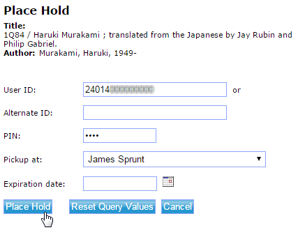 Place Hold form for selected book with library card number in User ID text field, obscured password entered for PIN, and James Sprunt selected by default as 'Pickup at' location (screencapture)