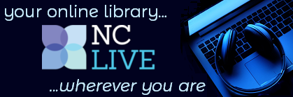 NC LIVE, your online library