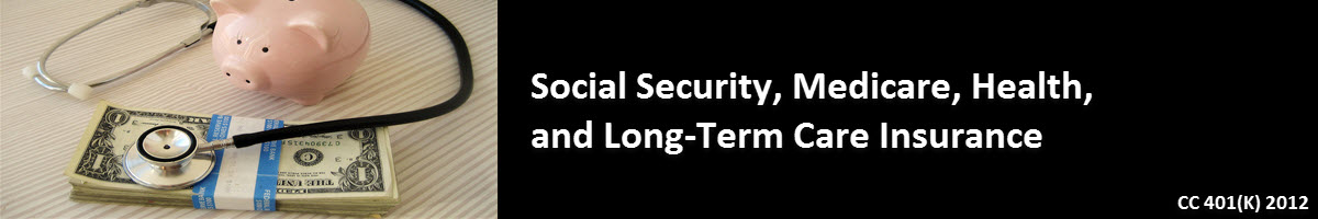 Social Security, Medicare, Health, and Long-Term Care Insurance