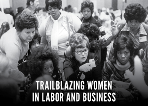 Historic photo of women in labor and business from Reuther Archives