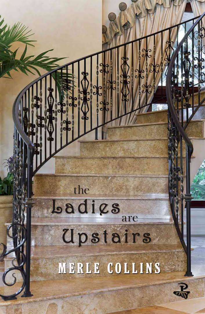 book cover of The Ladies Are Upstairs by Merle Collins