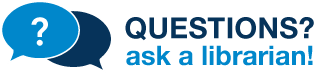 Questions? Ask a Librarian!