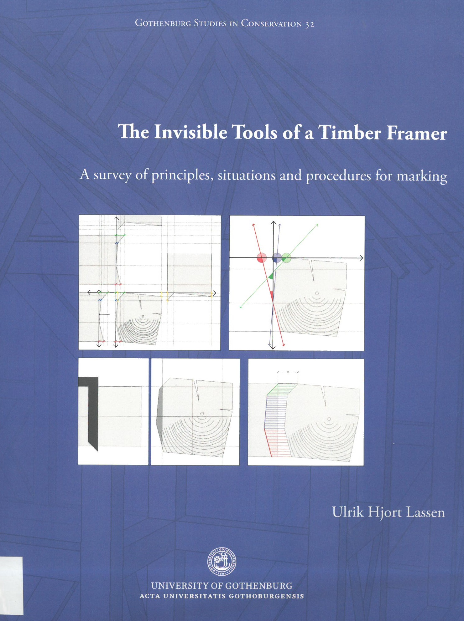 Book Cover of The Invisible Tools of a Timber Framer: a survey of principles, situations and procedures for marking - Click to open book in a new window