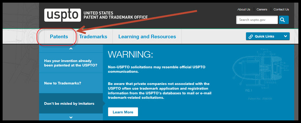 Searching for Patent information can be done online at the United States Patent and Trademark Office (USPTO) Web site: http://www.uspto.gov. To begin a Patent Search, click on the Patents link from the USPTO homepage.