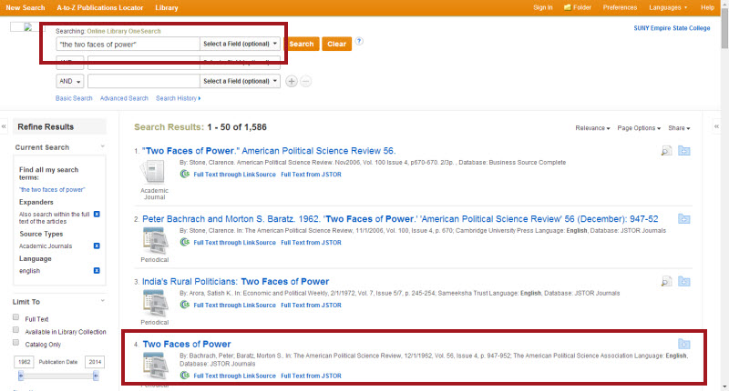 "Screenshot of the OneSearch search results list. In the search box is ""the two faces of power,"" and nothing is selected in the pull-down menu next to it. We are on items 1-50 of 1,586 search results. The fourth search result is Two Faces of Power by Bachrach, Peter and Barat, Morton S. in the American Political Science Review."