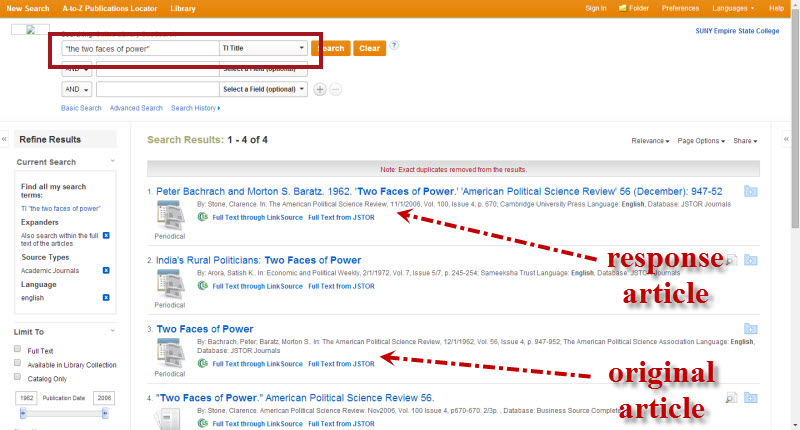 "Screenshot of the OneSearch search results list. In the search box is ""the two faces of power"" and the pull-down menu is set to TI Title. There are 4 search results. #1 is a response article, ""Peter Bachrach and Morton S. Baratz. 1962. 'Two Faces of Power.' 'American Political Science Review' 56 (December): 947-52. Item 3 is ""Two Faces of Power,"" the original article."