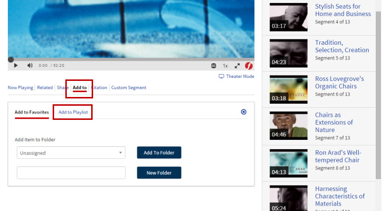Screenshot of a Films On Demand video information page. To add an item to a plalist, select Add To and a box appears. The box has two tabs, Add To Favorites, and Add to Playlist. Select Add to Playlist. The box will then have Add Item To Folder pull-down menus. The first one is a pull-down menu of existing folders, with an Add To Folder button. The second is a text field where you enter the name of a folder you want to create, and then you select the button New Folder.