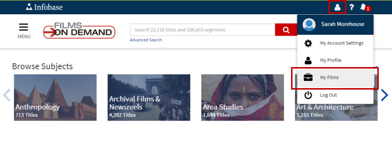 "Screenshot of the Films On Demand homepage once you have logged in. My films turns into an unlabeled icon for ""person"" or ""user."" When clicked, it pulls down a menu on which the items are your user name, then My Account Settings, My Profile, My Films, and Log Out. My Films is selected in this screenshot."