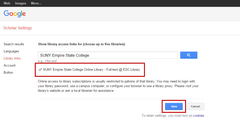 Screenshot of the Google Scholar settings page. There is a Search Results menu on the left side of the page. It has Languages, Library Links, Account, and Button. In the main part of the page it says Show library access links for (choose up to five libraries). Then there is a search box, which has been filled out with SUNY Empire State College. Under that is a check box for SUNY Empire State College Online Library - Full-text @ ESC Library. That is highlighted. Under that are Save and Cancel buttons. Save is highlighted.