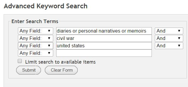 This picture shows the Advanced Keyword Search box of the library catalog.  Three groups of keywords are entered. They are diaries or personal narratives or memoirs, civil war, united states. The special operator word AND joins the three groups of keywords.