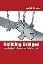 Building Bridges: Connecting Faculty, Students, and the College Library