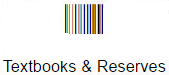https://s3.amazonaws.com/libapps/accounts/35584/images/Textbooks_and_Reserves.png
