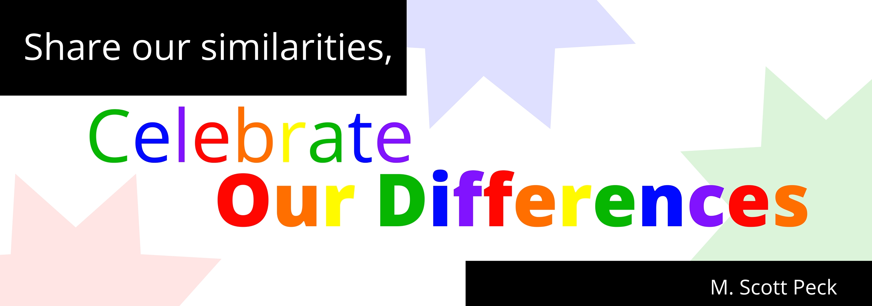 Share our similarities, celebrate  our differences header